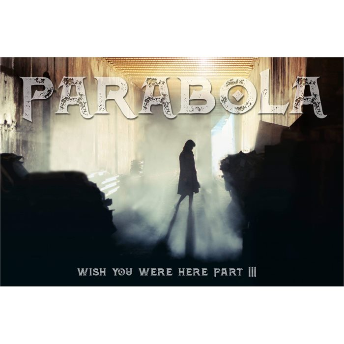 Parabola - Wish You Were Here Part 3