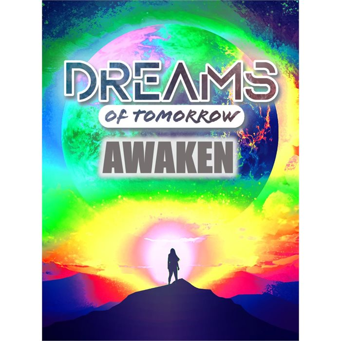 Dreams of Tomorrow: Awaken