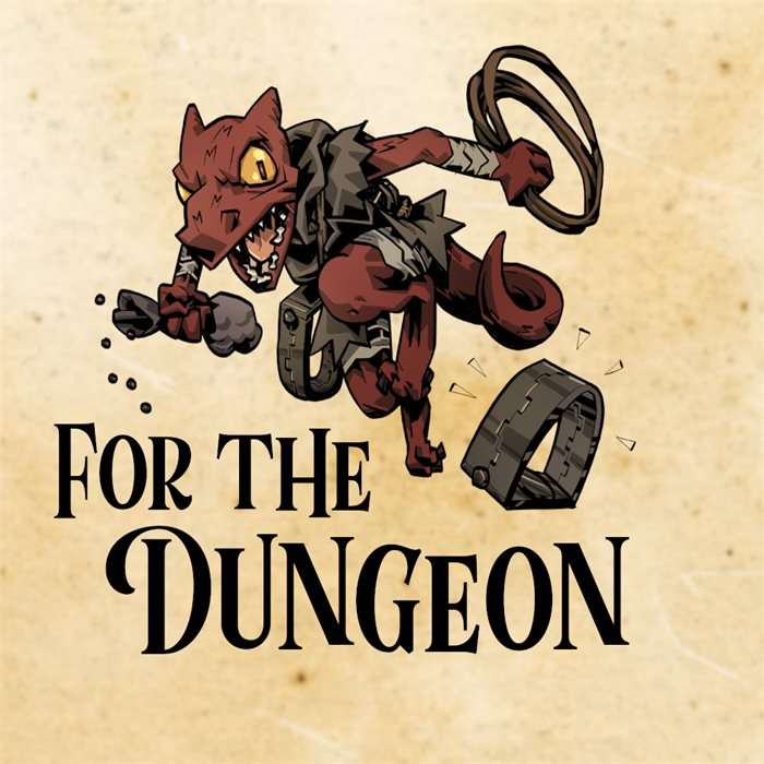 For the Dungeon!